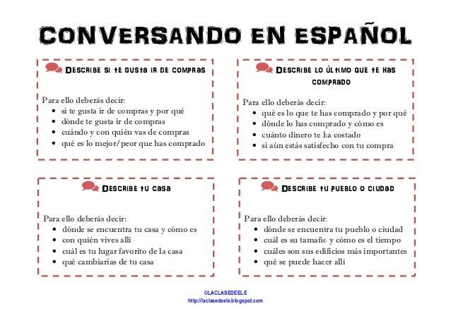CONVERSANDO EN ESPAÑOL Describe si te gusta ir de compras Para ello deberás decir: • si te gusta ir de compras y por qué •...