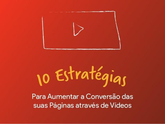 Para Aumentar a Conversão das suas Páginas através de Vídeos