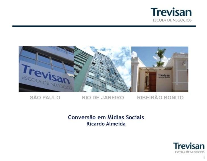 SÃO PAULO       RIO DE JANEIRO      RIBEIRÃO BONITO            Conversão em Mídias Sociais                  Ricardo Almeid...