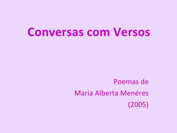 Conversas com Versos Poemas de Maria Alberta Menéres (2005)