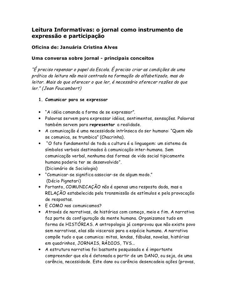 Leitura Informativas: o jornal como instrumento deexpressão e participaçãoOficina de: Januária Cristina AlvesUma conversa ...