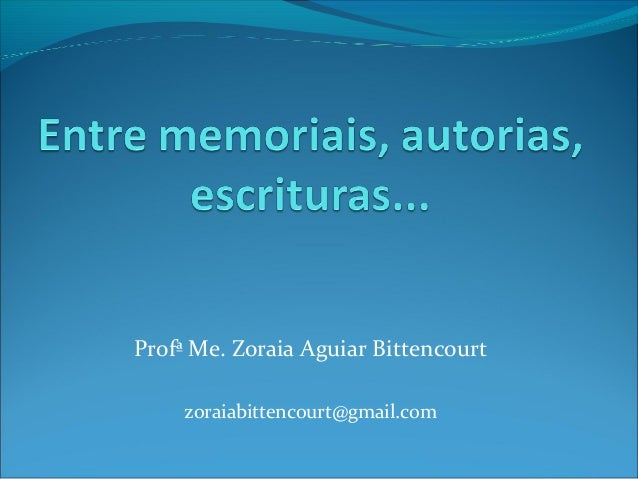 Profª Me. Zoraia Aguiar Bittencourt zoraiabittencourt@gmail.com