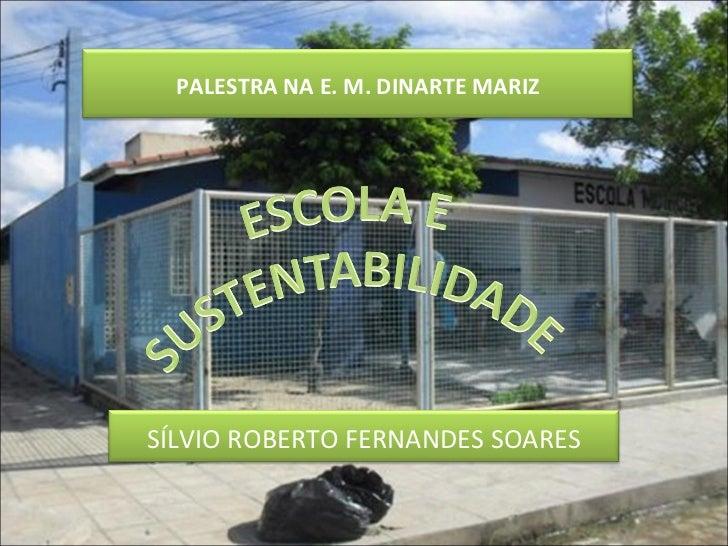PALESTRA NA E. M. DINARTE MARIZ SÍLVIO ROBERTO FERNANDES SOARES