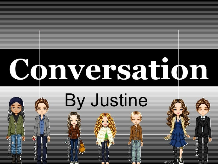 Conversation By Justine