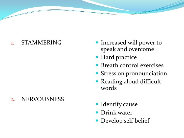 STAMMERING<br />NERVOUSNESS<br />Increased will power to speak and overcome<br />Hard practice<br />Breath control exercis...