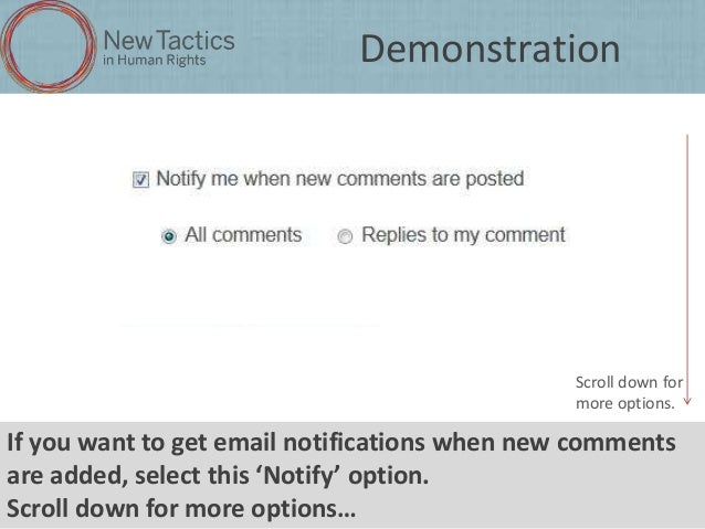 Demonstration  Scroll down for more options.  If you want to get email notifications when new comments are added, select t...