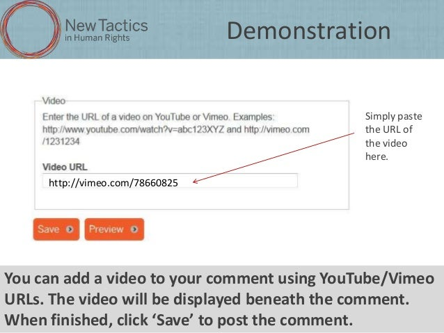 Demonstration Simply paste the URL of the video here. http://vimeo.com/78660825  You can add a video to your comment using...