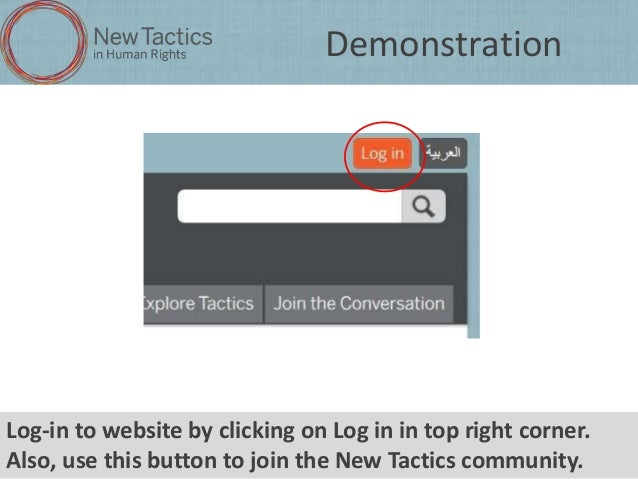 Demonstration  Log-in to website by clicking on Log in in top right corner. Also, use this button to join the New Tactics ...