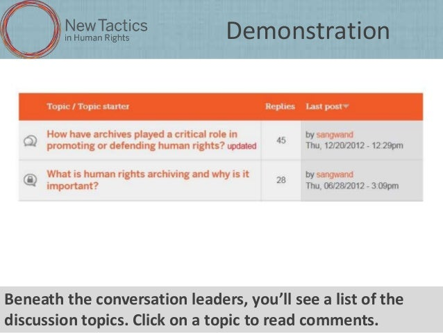 Demonstration  Beneath the conversation leaders, you'll see a list of the discussion topics. Click on a topic to read comm...