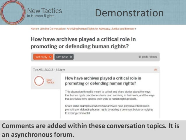 Demonstration  Comments are added within these conversation topics. It is an asynchronous forum.