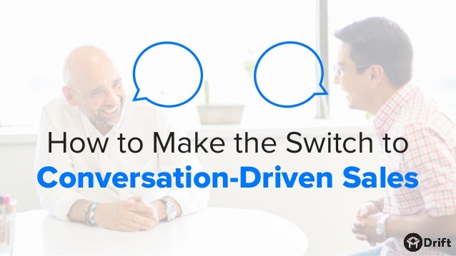 How to Make the Switch to Conversation-Driven Sales