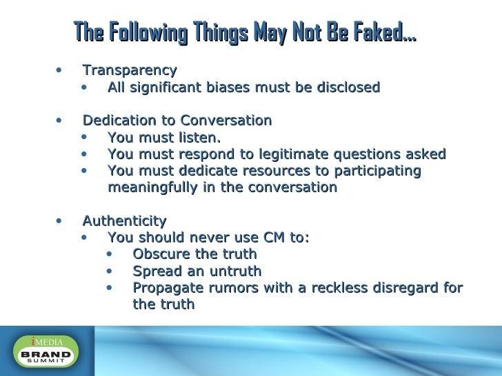 <ul><li>Transparency </li></ul><ul><ul><li>All significant biases must be disclosed </li></ul></ul><ul><li>Dedication to C...