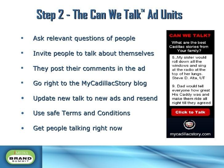 <ul><li>Ask relevant questions of people </li></ul><ul><li>Invite people to talk about themselves </li></ul><ul><li>They p...