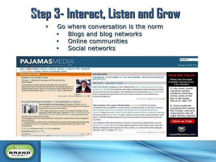<ul><li>Go where conversation is the norm </li></ul><ul><ul><li>Blogs and blog networks </li></ul></ul><ul><ul><li>Online ...