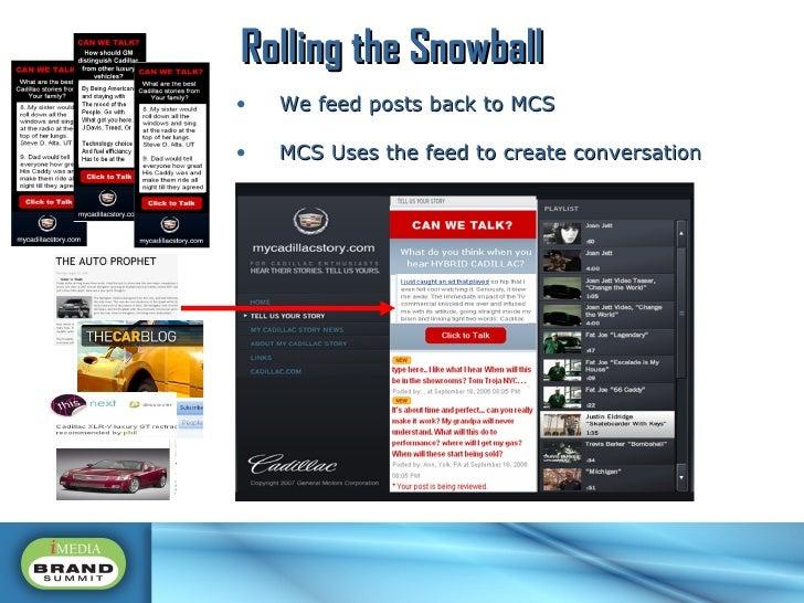 <ul><li>We feed posts back to MCS </li></ul><ul><li>MCS Uses the feed to create conversation </li></ul>Rolling the Snowball