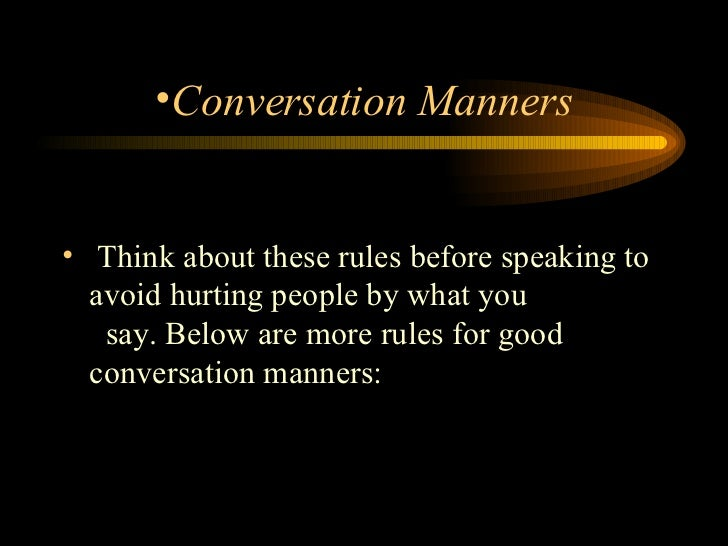 <ul><li>Think about these rules before speaking to avoid hurting people by what you    say. Below are more rules for good ...