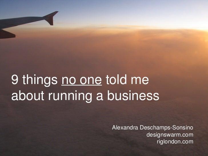 9 things  no one  told me about running a business Alexandra Deschamps-Sonsino designswarm.com riglondon.com