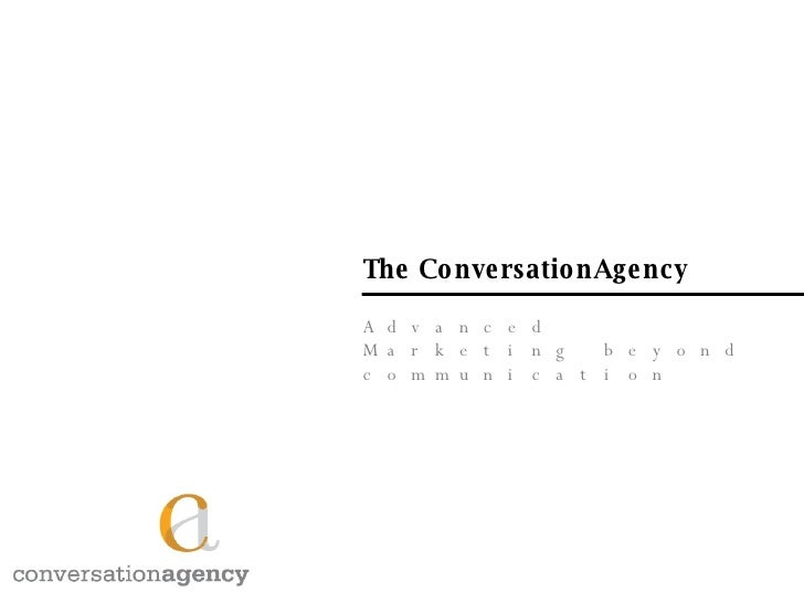 The ConversationAgency Advanced Marketing beyond communication