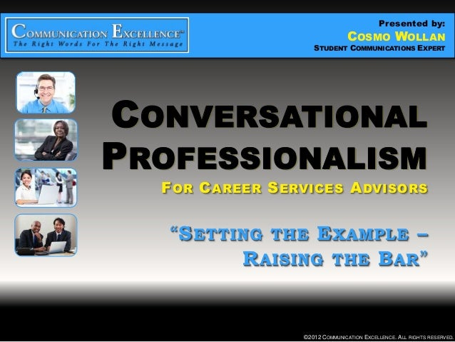 """Presented by:                  CONVERSATIONAL PROFESSIONALISM                               COSMO WOLLAN       """"SETTING TH..."""