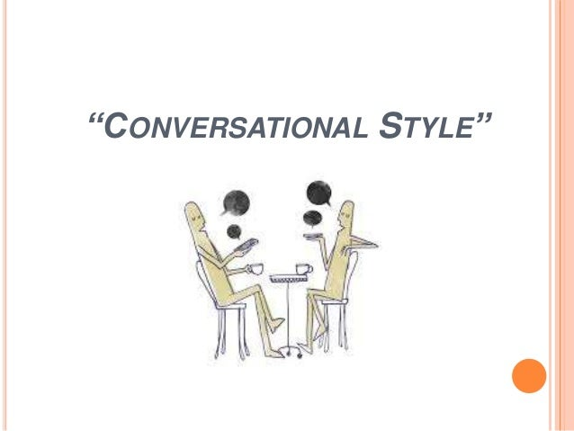 """CONVERSATIONAL STYLE"""