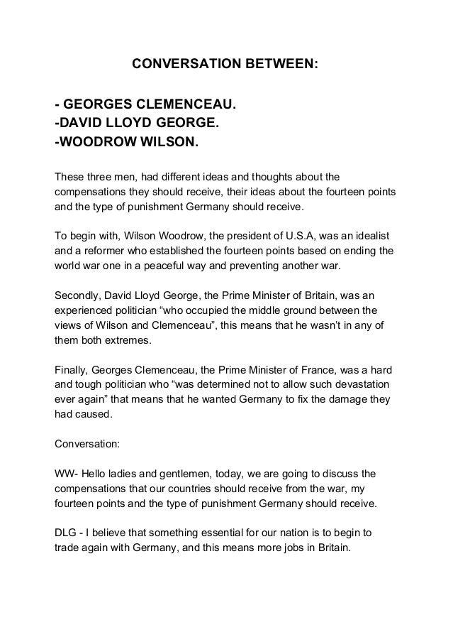CONVERSATIONBETWEEN:  GEORGESCLEMENCEAU. DAVIDLLOYDGEORGE. WOODROWWILSON.  ...