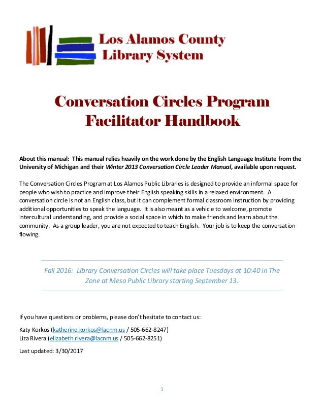 1 Conversation Circles Program Facilitator Handbook About this manual: This manual relies heavily on the work done by the ...