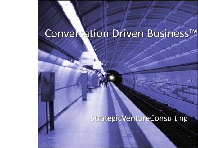 Conversation Driven Business™ StrategicVentureConsulting