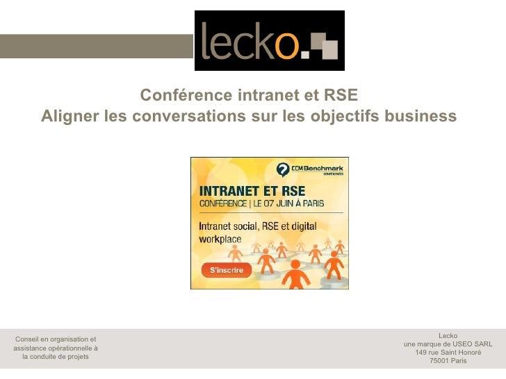 Conférence intranet et RSE        Aligner les conversations sur les objectifs business                                    ...