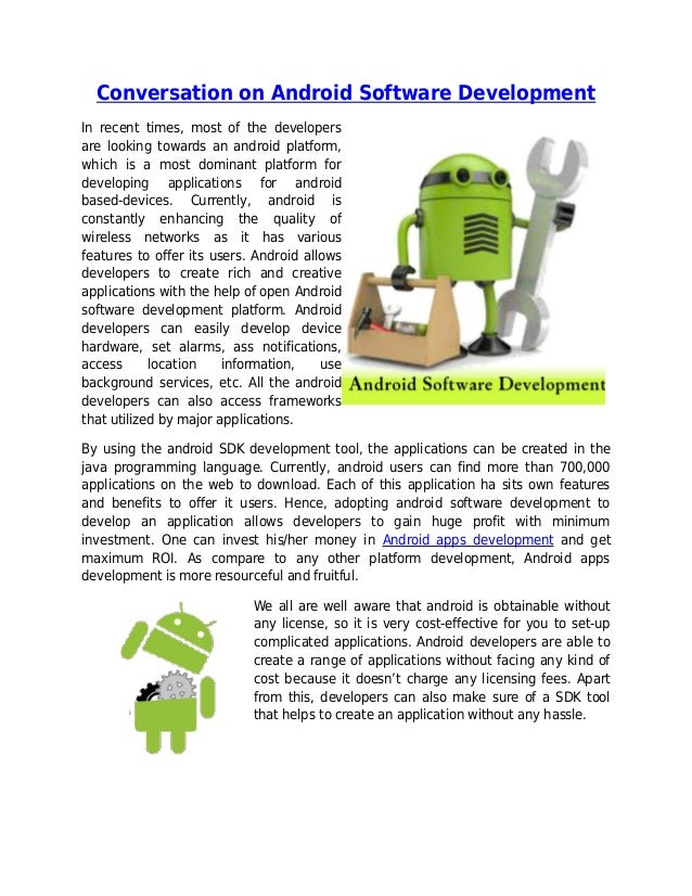 Conversation on Android Software DevelopmentIn recent times, most of the developersare looking towards an android platform...