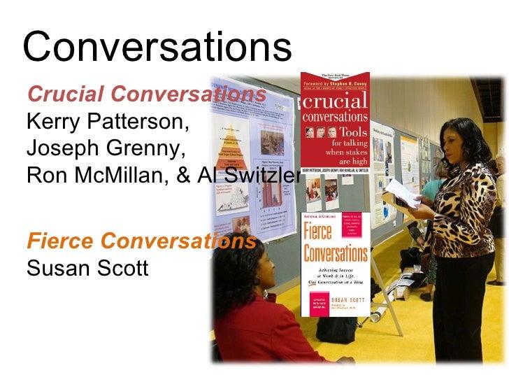 Conversations Crucial Conversations  Kerry Patterson,  Joseph Grenny,  Ron McMillan, & Al Switzler Fierce   Conversations ...