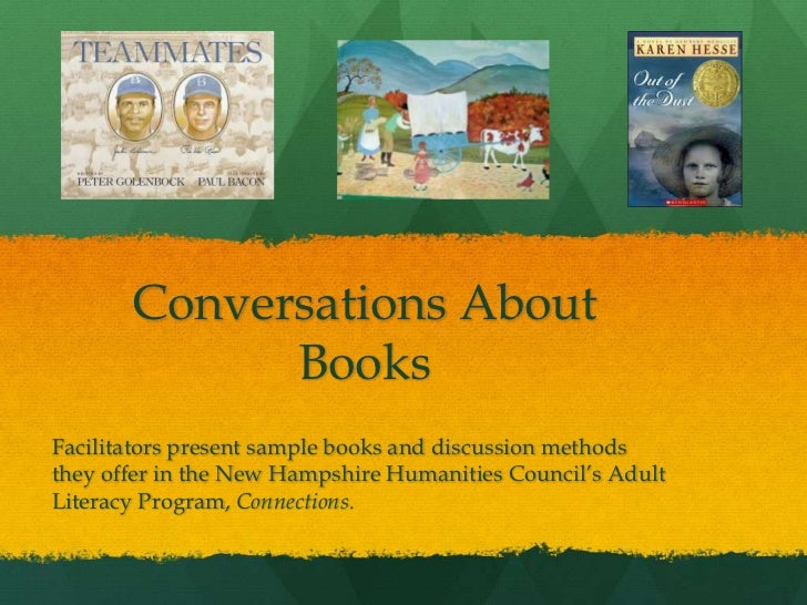 Conversations About             BooksFacilitators present sample books and discussion methodsthey offer in the New Hampshi...