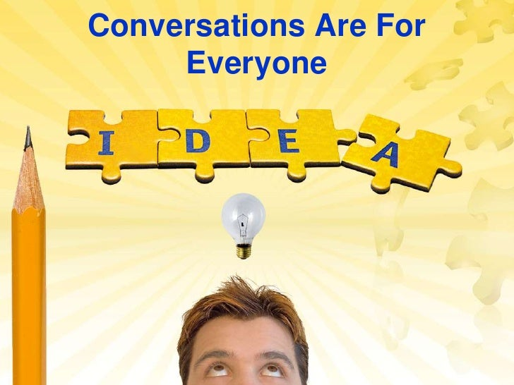 Conversations Are For Everyone<br />