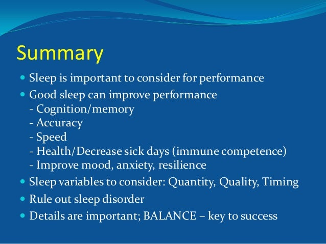 understanding the importance of sleep In the past, sleep was often ignored by doctors and surrounded by myths now,  though, we are beginning to understand the importance of.