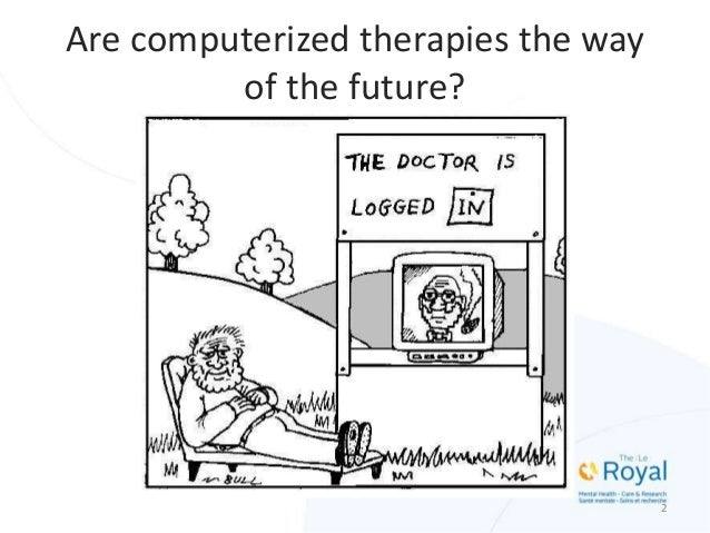 2 Are computerized therapies the way of the future?