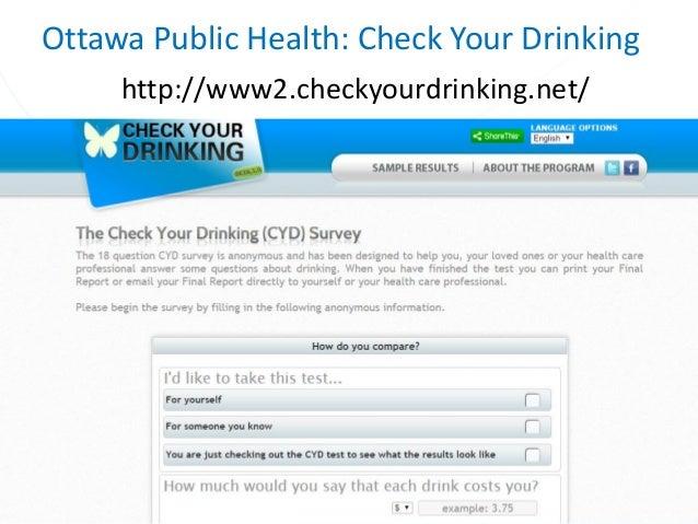 Ottawa Public Health: Check Your Drinking http://www2.checkyourdrinking.net/