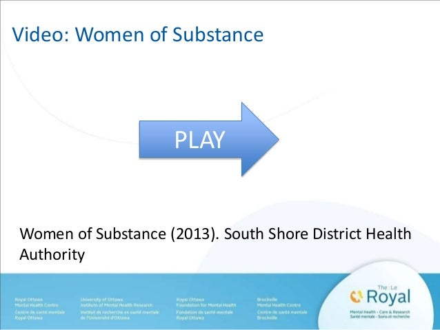Video: Women of Substance  PLAY  Women of Substance (2013). South Shore District Health  Authority