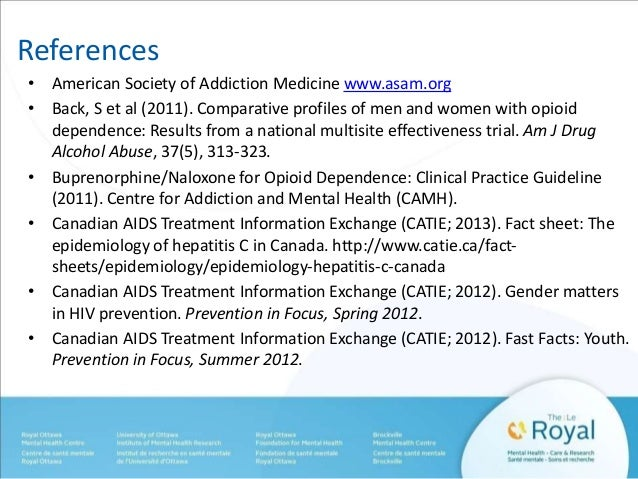 References  • American Society of Addiction Medicine www.asam.org  • Back, S et al (2011). Comparative profiles of men and...