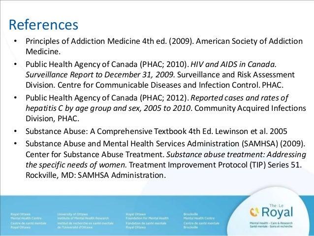 References  • Principles of Addiction Medicine 4th ed. (2009). American Society of Addiction  Medicine.  • Public Health A...