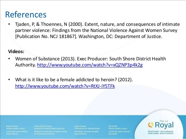References  • Tjaden, P, & Thoennes, N (2000). Extent, nature, and consequences of intimate  partner violence: Findings fr...