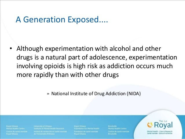 A Generation Exposed....  • Although experimentation with alcohol and other  drugs is a natural part of adolescence, exper...
