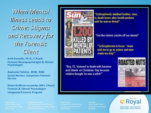 When MentalWhen Mental Illness Leads toIllness Leads to Crime: StigmaCrime: Stigma and Recovery forand Recovery for the Fo...