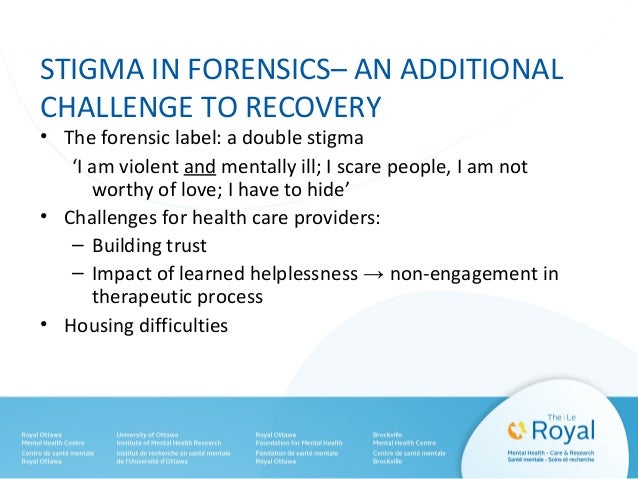 Double Stigma – Forensic Patients and Their Families Family Members/Caregiver's for this presentation includes mother, fat...