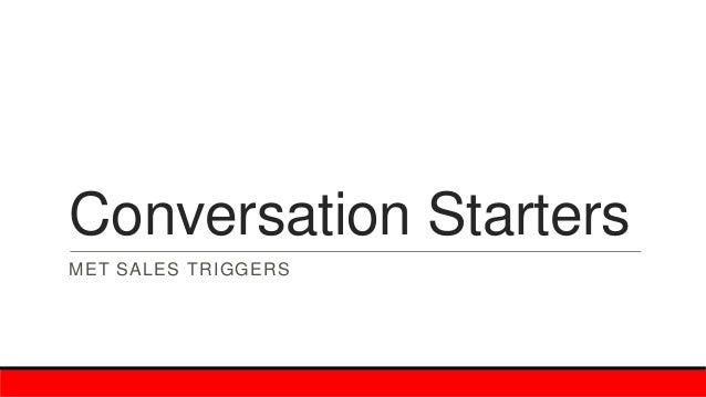 Conversation Starters MET SALES TRIGGERS