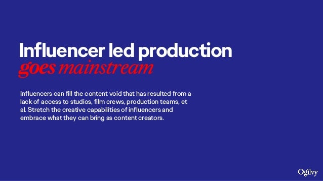 Influencerledproduction goesmainstream Influencers can fill the content void that has resulted from a lack of access to st...
