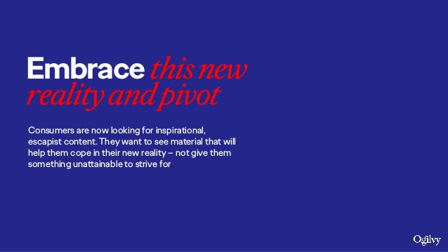 Embracethisnew realityandpivot Consumers are now looking for inspirational, escapist content. They want to see material th...