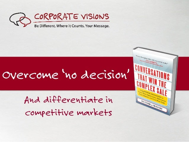 Overcome 'no decision' And differentiate in competitive markets