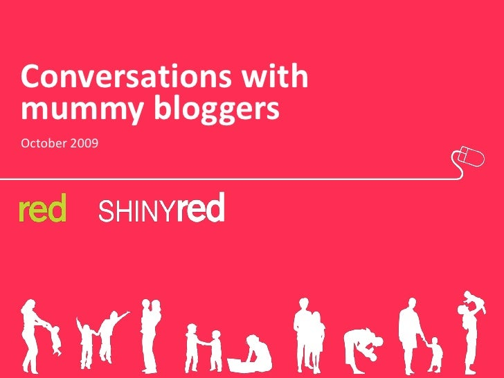 Conversations with mummy bloggers October 2009