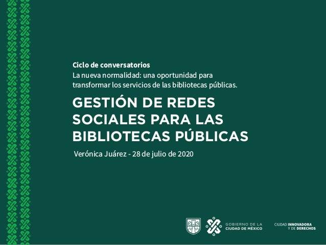 Ciclo de conversatorios La nueva normalidad: una oportunidad para transformar los servicios de las bibliotecas públicas. G...
