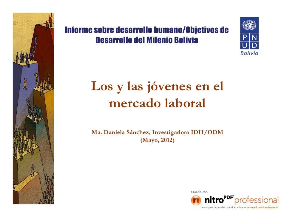 Informe sobre desarrollo humano/Objetivos de        Desarrollo del Milenio Bolivia       Los y las jóvenes en el         m...