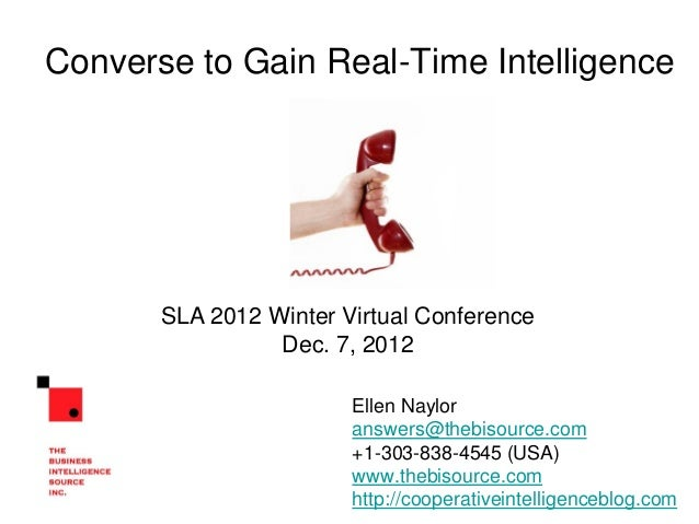 Converse to Gain Real-Time Intelligence       SLA 2012 Winter Virtual Conference                 Dec. 7, 2012             ...